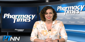 Pharmacy Week in Review: May 4, 2018